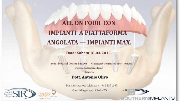 """""""ALL ON FOUR CON IMPIANTI A PIATTAFORMA ANGOLATA – IMPIANTI MAX"""" Sabato 18 aprile 2015 presso Medical Center Padova"""