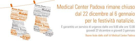 Medical Center Padova rimane chiuso dal 22 dicembre al 6 gennaio per le festività natalizie.